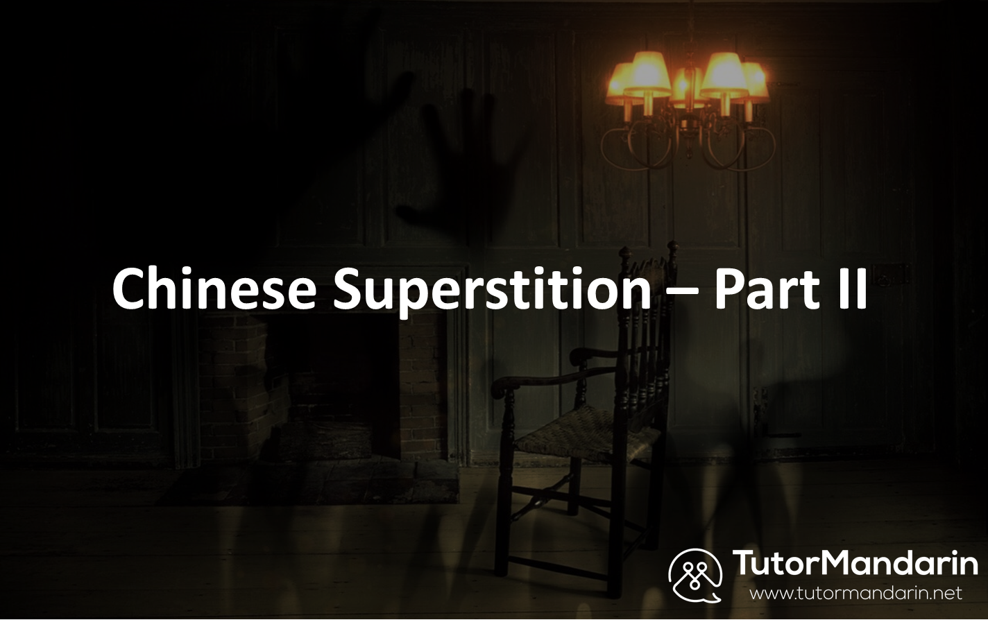 Chinese Superstitions Part II - TutorMandarin: Your Online Mandarin ...