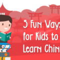 fun ways to teach kids chinese